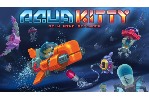 Save 70% on Aqua Kitty - Milk Mine Defender on Steam
