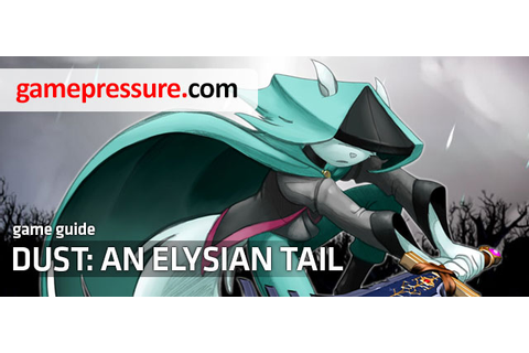 Dust: An Elysian Tail Game Guide & Walkthrough ...