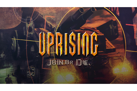 Uprising: Join or Die - Download - Free GoG PC Games