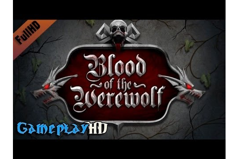 Blood of the Werewolf Gameplay (PC HD) - YouTube