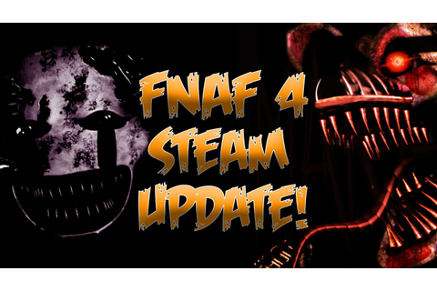 FNaF 4 Steam Update! | TWO VERSIONS?! | Five Nights at ...