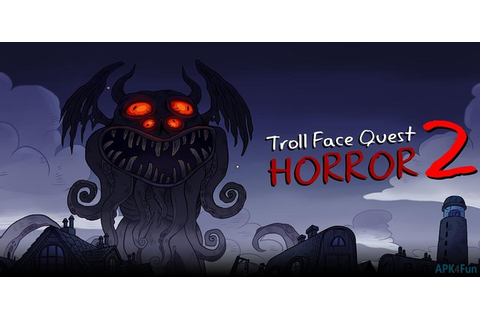 Troll Face Quest Horror 2 APK 1.3.0 - Free Puzzle Game for ...