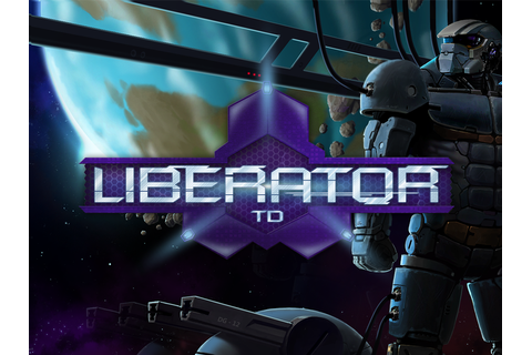 Liberator TD Windows, Mac, Linux, Web, iOS, Android game ...