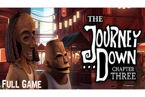 The Journey Down: Chapter Three Full Game & ENDING ...