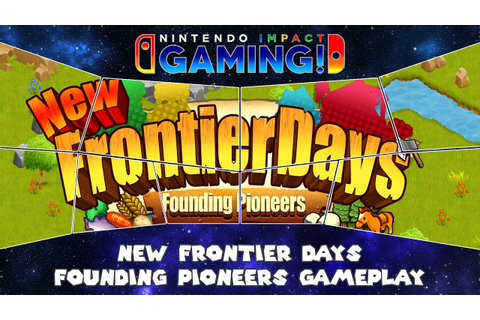 New Frontier Days: Founding Pioneers | Nintendo Switch ...
