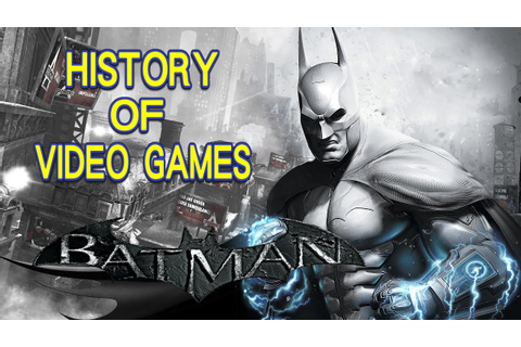 History of Batman (1986-2016) - Video Game History - YouTube