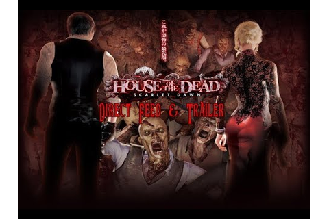 House of the Dead Scarlet Dawn Direct Feed Footage ...