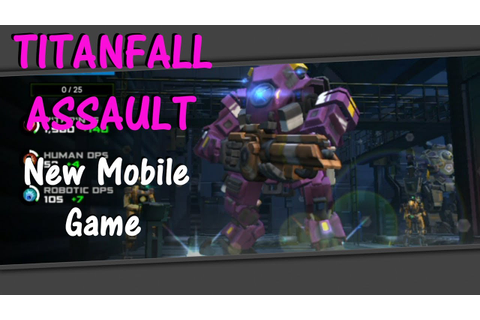 Titanfall Assault - New mobile game! - YouTube