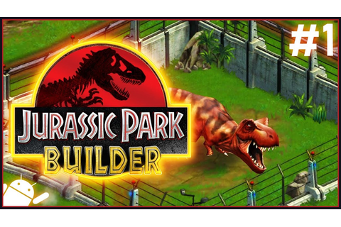 Jurassic Park Builder | #1 | Free-To-Play Dinosaurs! - YouTube