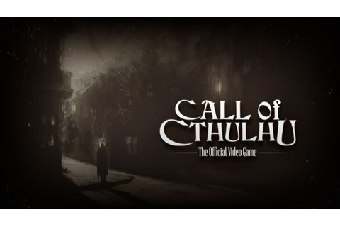 Call of Cthulhu: The Official Video Game gets a story trailer