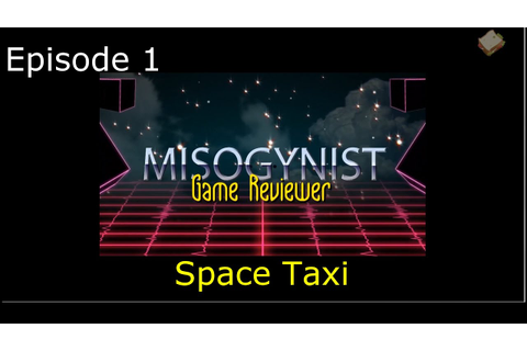Commodore 64 - Space Taxi - Misogynist Game Reviewer - YouTube