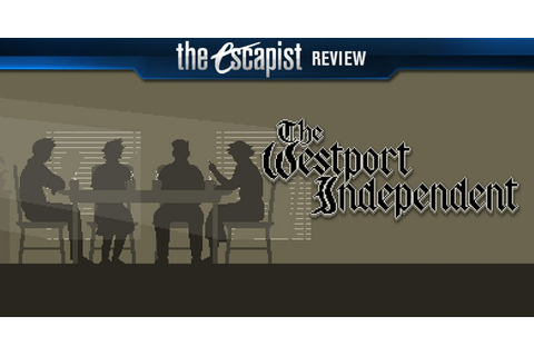 The Westport Independent Review | Reviews | The Escapist