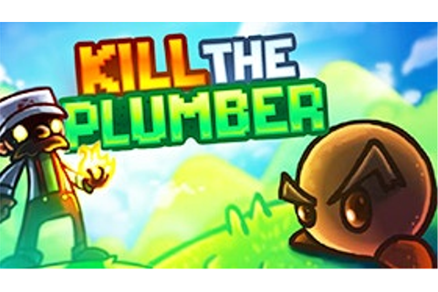 Kill the Plumber - Play Kill the Plumber on Freegames66