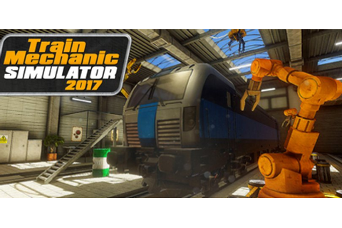 Train Mechanic Simulator 2017 - Download PC Game - 3DM-GAMES