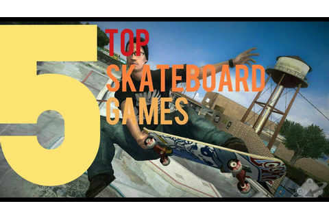 Top 5 Skateboard games for PC, PS4, Android & IOS in 2018 ...