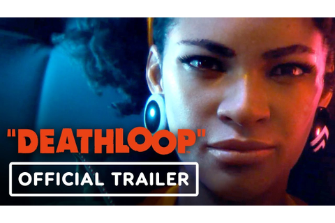 Deathloop Official Cinematic Reveal Trailer - E3 2019 ...