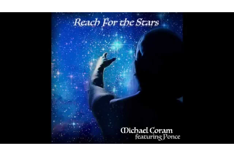 Michael Coram Ft. Ponce De'Leioun - Reach For The Stars ...