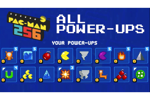 PACMAN 256 ALL POWER UPS Unlocked Gameplay | iOS, Android ...