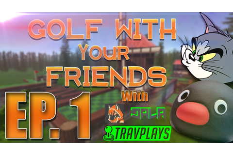 Golf With Your Friends - I Hate This Game And The Game ...