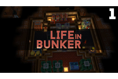 Let's Play Life in Bunker / Life in Bunker Gameplay Part 1 ...