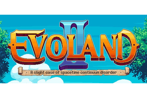Indie Retro News: Evoland 2 - Time travelling RPG sequel ...