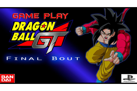 Dragon Ball GT Final Bout GAME PLAY #02 - YouTube