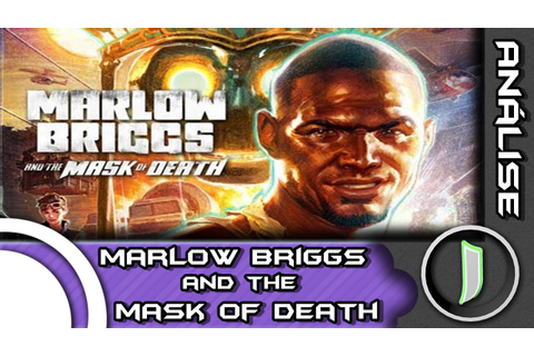 Marlow Briggs and The Mask of Death - Vídeo Análise - YouTube