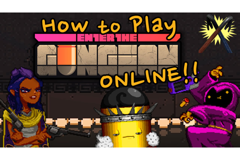 How to Play Enter the Gungeon (and other games) ONLINE ...