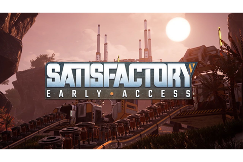 Satisfactory Early Access Launch Trailer - YouTube