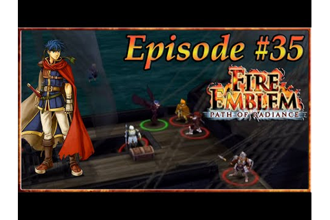 Fire Emblem: Path of Radiance Walkthrough - Boating Base ...