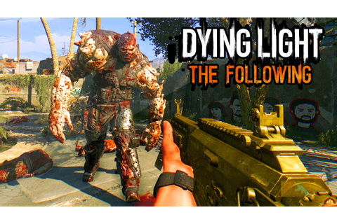 Dying Light The Following DLC Gameplay - Walkthrough Part ...