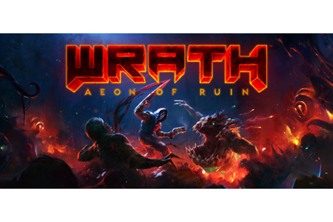 WRATH: Aeon of Ruin on Steam