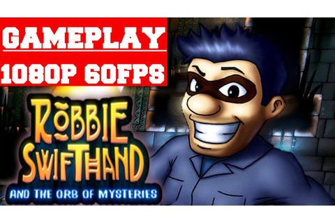 Robbie Swifthand and the Orb of Mysteries Gameplay (PC ...