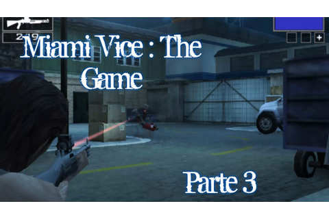 Miami Vice : The Game - Gameplay - Parte 3 - Español - PSP ...