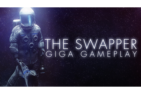 Dream Games: The Swapper