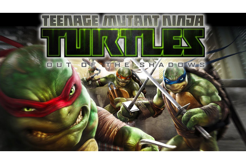 Download Teenage Mutant Ninja Turtles Out of the Shadows ...