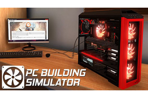 PC Building Simulator - FREE DOWNLOAD | CRACKED-GAMES.ORG