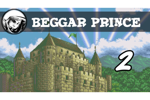 Let's Play Beggar Prince: Part 2 - YouTube