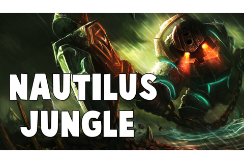 "League Of Legends - Full Game - ""Nautilus"" Jungle Guide ..."