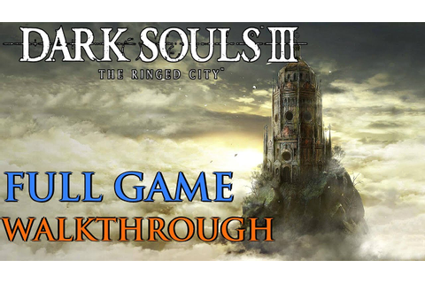 Dark Souls 3 The Ringed City Gameplay Walkthrough FULL ...