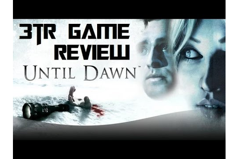 Until Dawn - 3TR Game Review - YouTube