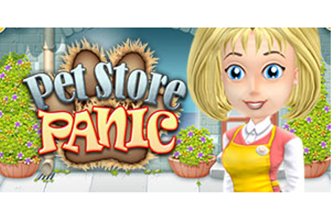 Pet Store Panic | GameHouse
