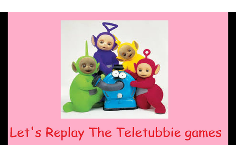 Let's Replay The Teletubbies Games - YouTube