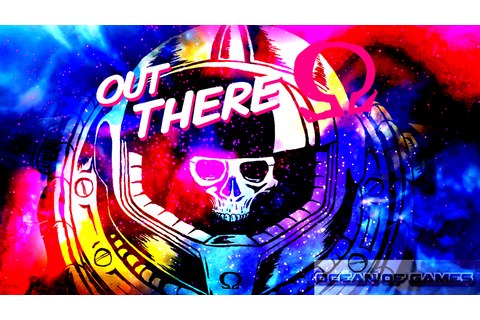Out There Omega Free Download - Ocean Of Games