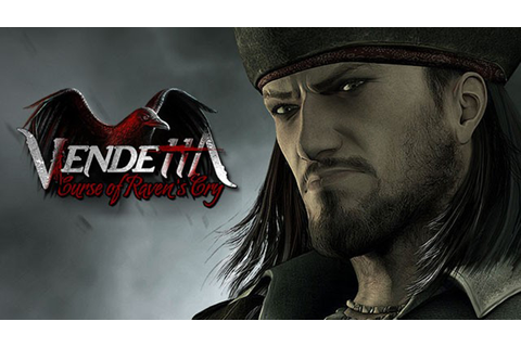 Vendetta: Curse of Raven's Cry - Free Full Download ...