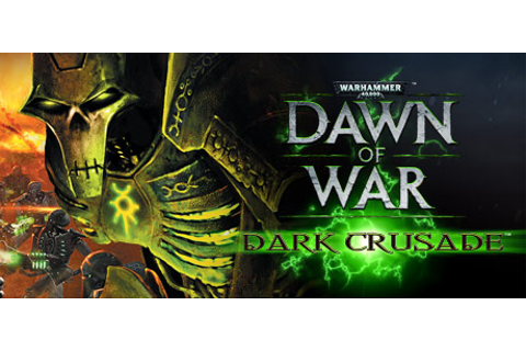 Warhammer® 40,000: Dawn of War® - Dark Crusade on Steam