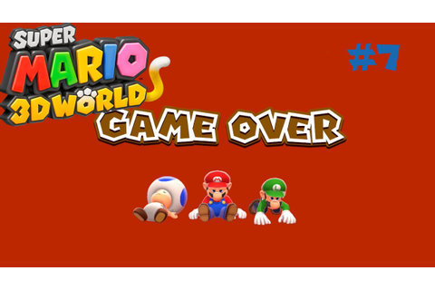 GAME OVER | Super Mario 3D World #7 - YouTube