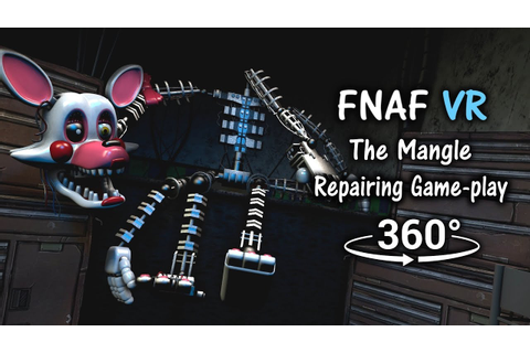360°| Repairing The Mangle Game-play Animation [FNAF Help ...