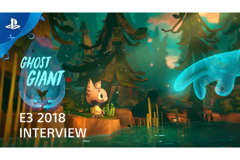 Ghost Giant Interview | PS VR at E3 2018 - YouTube
