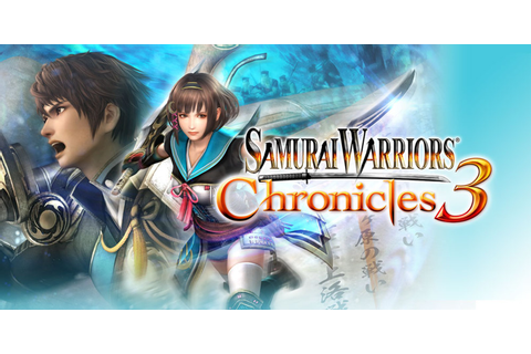 SAMURAI WARRIORS: Chronicles 3 | Nintendo 3DS download ...